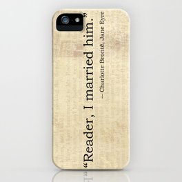 Reader I Married Him, Jane Eyre Conclusion Quote iPhone Case