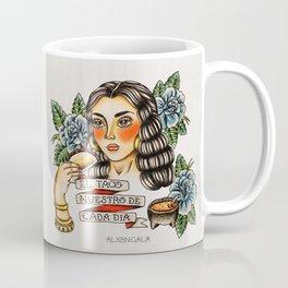 El Taco Nuestro de Cada Dia Coffee Mug