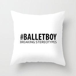 Ballet Boy - Breaking Stereotypes Throw Pillow