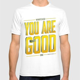 You Are Good T-shirt