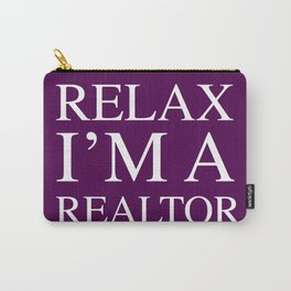 Relax I'm A Realtor Carry-All Pouch