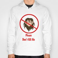 kili Hoodies featuring Please Don't Kili Me by wolfanita