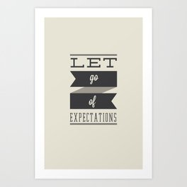 Let Go Of Expectations Art Print