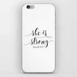 SHE IS STRONG, Proverbs 31 : 25,Nursery Girls,Gift For Her,Women Gift,Feminism Gift,Bedroom Decor iPhone Skin