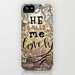He Calls Me Lovely iPhone Case