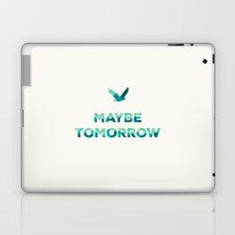 Maybe Tomorrow – Crow Laptop & iPad Skin