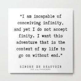 33  | Simone De Beauvoir Quotes | 200115 Metal Print