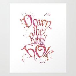 Down The Rabbit Hole Quote Alice in Wonderland Disneys Art Print