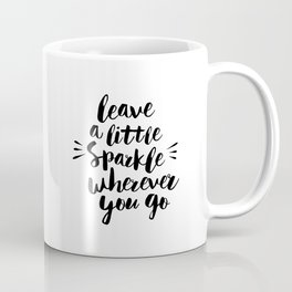 Leave a Little Sparkle Wherever You Go black-white quotes typography design home wall decor Coffee Mug