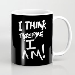 I think, therefore I am = Je pense donc je suis Coffee Mug