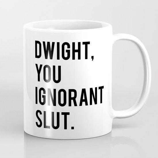 Dwight, You Ignorant Slut by bainermarket