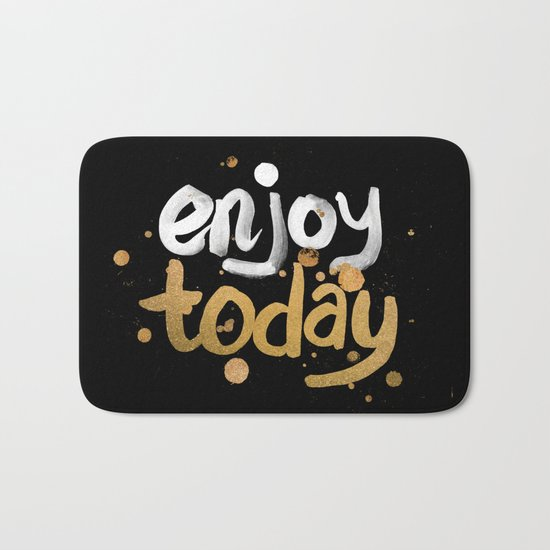 Enjoy Today Bath Mat