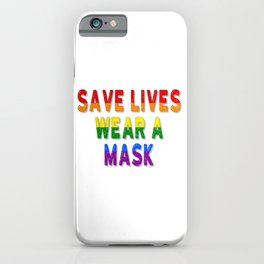 Save Lives Wear a Mask iPhone Case