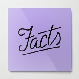 Facts Metal Print