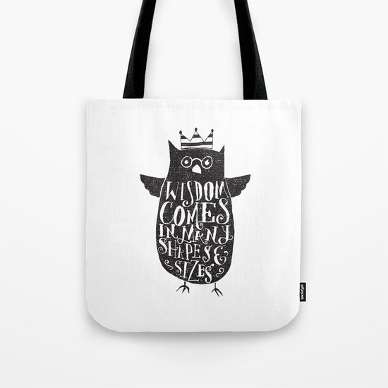 WISDOM COMES IN MANY SHAPES & SIZES Tote Bag