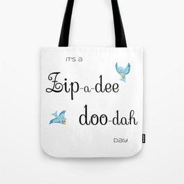 Zip-a-dee-doo-dah Day Tote Bag
