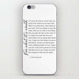 F. Scott Fitzgerald - For What It's Worth Quote  iPhone Skin