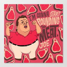 Chris Christie is going to start pounding meat. Canvas Print