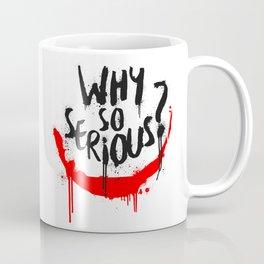Why so serious? Joker Coffee Mug