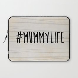 #MummyLife Laptop Sleeve