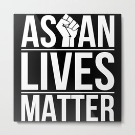 Asian Lives Matter Stop Asian Hate Crimes Metal Print