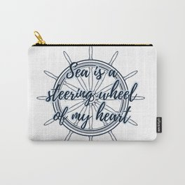 Sea is a steering wheel of my heart Carry-All Pouch