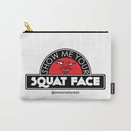 Show Me Your Squat Face Carry-All Pouch