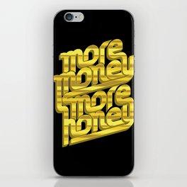 More Money, More Honey iPhone Skin