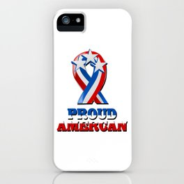 Proud American - Patriot/Independence Day iPhone Case