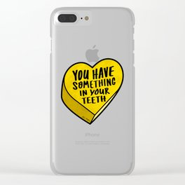 You Have Something In Your Teeth TBHeart Clear iPhone Case
