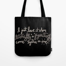 Literally + Figuratively Tote Bag