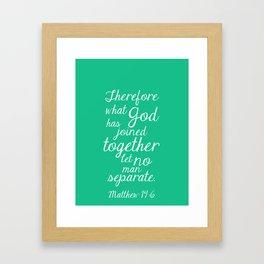 MATTHEW 19:6 Framed Art Print