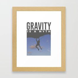Gravity Is A Myth Rock Wall Climbing Framed Art Print
