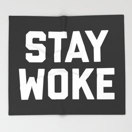 Stay Woke Quote Throw Blanket