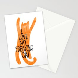 I love my freaking cat - orange Stationery Cards