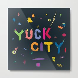 Yuck City Metal Print
