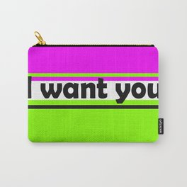 I want you 2 Carry-All Pouch