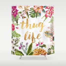 Thug Life - white version Shower Curtain