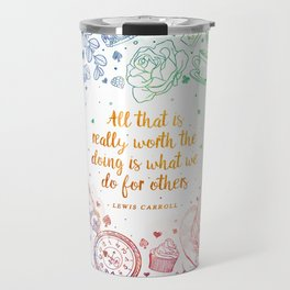 What we do for others - rainbow Travel Mug