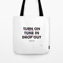 Turn On, Tune In, Drop Out [White] Tote Bag