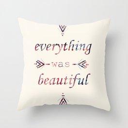 Everything. Throw Pillow