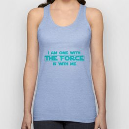 I am one with The Force, The Force is with me Unisex Tank Top