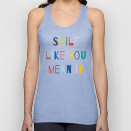 Smile Like You Mean It Unisex Tank Top