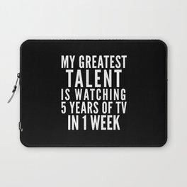 MY GREATEST TALENT IS WATCHING 5 YEARS OF TV IN 1 WEEK (Black & White) Laptop Sleeve
