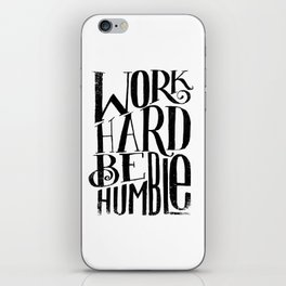 WORK HARD BE HUMBLE iPhone Skin
