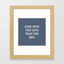 Sink into The Love That You Are, Slate Blue Framed Art Print