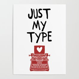 JUST MY TYPE - Love Valentines Day Quote Poster