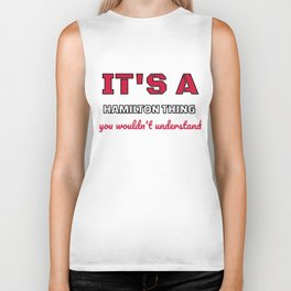 It's a Hamilton Thing, You Wouldn't Understand Biker Tank