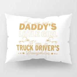 I'm a Truck Driver's Daughter Pillow Sham