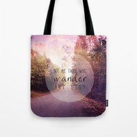 not all those who wander are lost Tote Bags featuring not all those who wander are lost by Sylvia Cook Photography